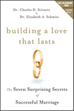 Building A Love That Lasts by Dr. Charles D. Schmitz and Dr. Elizabeth A. Schmitz Best Relationship Book of 2008
